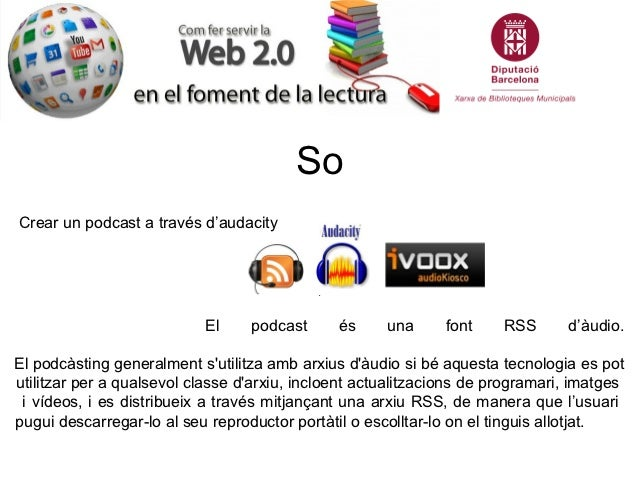 SoCrear un podcast a través d'audacity                           El     podcast      és     una     font     RSS      d'àu...