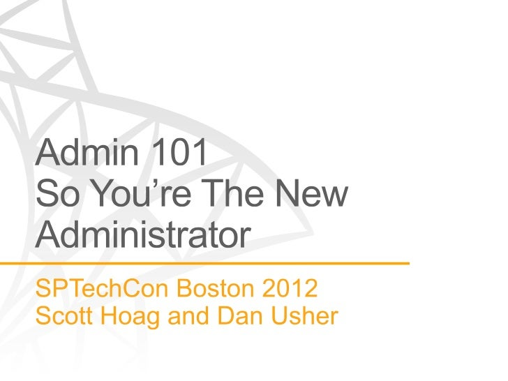 Admin 101: So You're the New SharePoint Administrator...