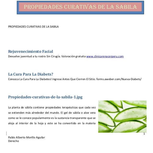 PROPIEDADES CURATIVAS DE LA SABILA PROPIEDADES CURATIVAS DE LA SABILA  Rejuvenecimiento Facial Devuelve juventud a tu rost...
