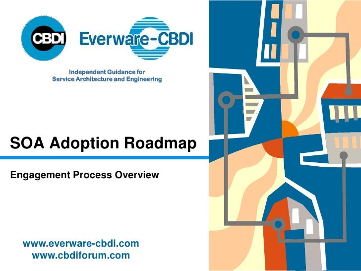 Independent Guidance for        Service Architecture and Engineering     SOA Adoption Roadmap Engagement Process Overview ...