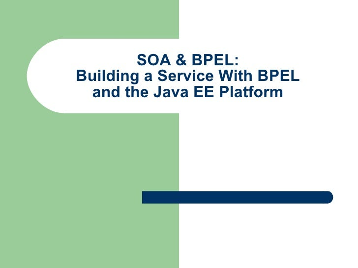SOA & BPEL: Building a Service With BPEL and the Java EE Platform