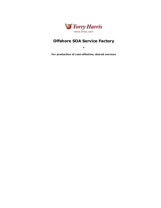 www.thbs.com Offshore SOA Service Factory * For production of cost-effective, shared services