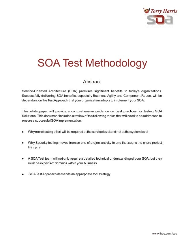 www.thbs.com/soa SOA Test Methodology Abstract Abstract Service-Oriented Architecture (SOA) promises significant benefits ...