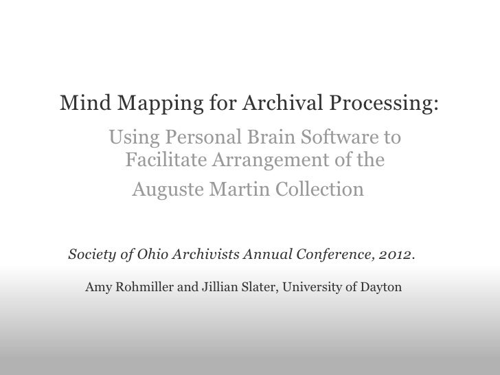 Mind Mapping for Archival Processing:     Using Personal Brain Software to      Facilitate Arrangement of the       August...