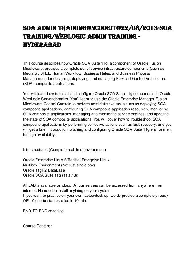SOA Admin Training@nCodeIT@22/08/2013-SOA Training/Weblogic Admin Training - Hyderabad This course describes how Oracle SO...