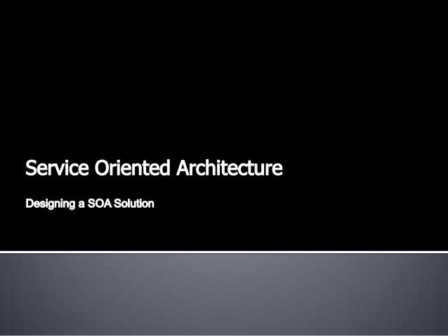 SOA - Architecture and Design
