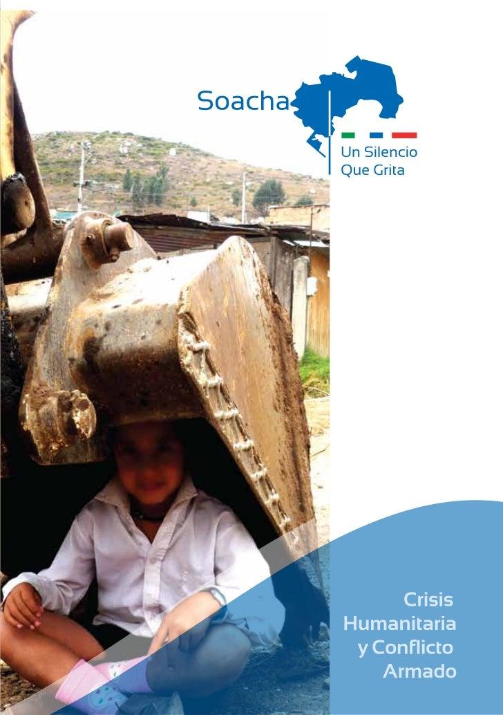 Soacha          Un Silencio          Que Grita                     Crisis            Humanitaria y         Conflicto Armado