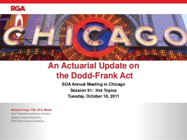 An Actuarial Update on                               the Dodd-Frank Act                                    SOA Annual Meet...