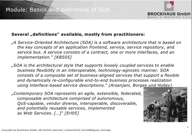 "Module: Basics and definitions of SOA Several ""definitions"" available, mostly from practitioners: "" A Service-Oriented Arc..."