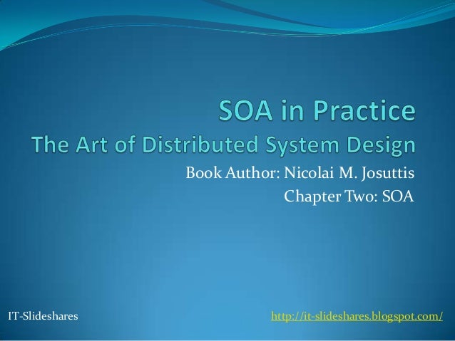 Book Author: Nicolai M. Josuttis                              Chapter Two: SOAIT-Slideshares              http://it-slides...