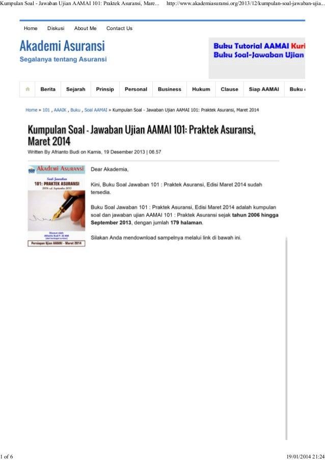 Kumpulan Soal - Jawaban Ujian AAMAI 101: Praktek Asuransi, Mare...  Home  1 of 6  Diskusi  About Me  http://www.akademiasu...