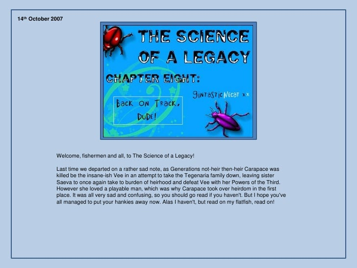 14th October 2007                   Welcome, fishermen and all, to The Science of a Legacy!                Last time we de...