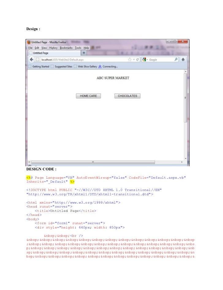 "Design :DESIGN CODE :<%@ Page Language=""VB"" AutoEventWireup=""false"" CodeFile=""Default.aspx.vb""Inherits=""_Default"" %><!DOCT..."