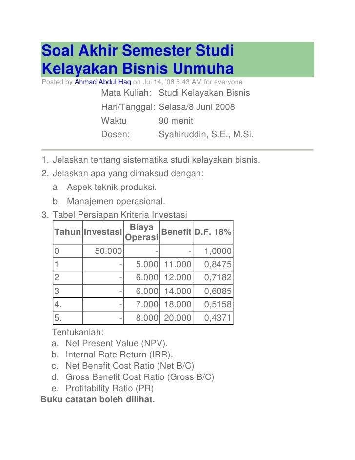 """HYPERLINK """" http://s1manajemen.multiply.com/journal/item/31/Soal_Akhir_Semester_Studi_Kelayakan_Bisnis_Unmuha""""  Soal Akhi..."""