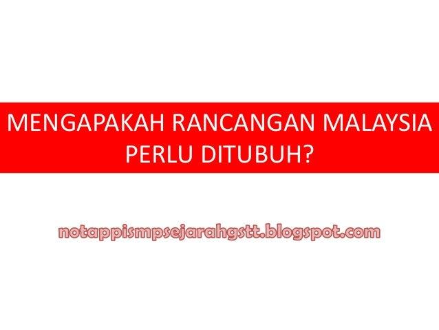 MENGAPAKAH RANCANGAN MALAYSIAPERLU DITUBUH?