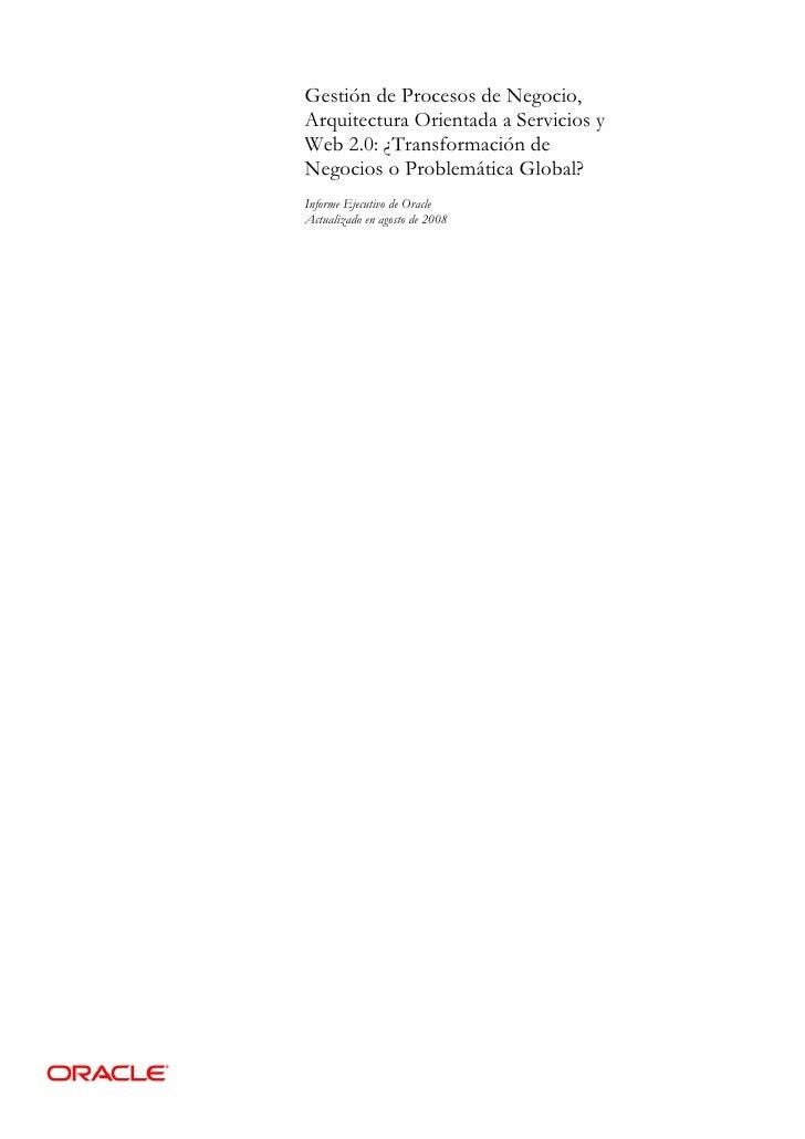 Gestión de Procesos de Negocio, Arquitectura Orientada a Servicios y Web 2.0: ¿Transformación de Negocios o Problemática G...