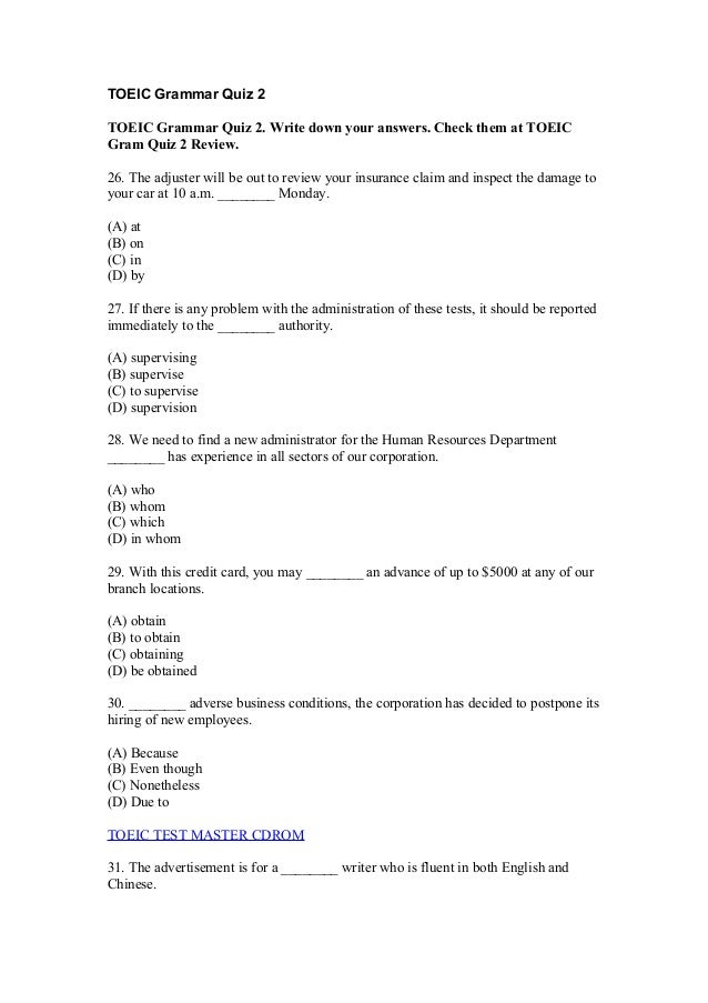 TOEIC Grammar Quiz 2TOEIC Grammar Quiz 2. Write down your answers. Check them at TOEICGram Quiz 2 Review.26. The adjuster ...