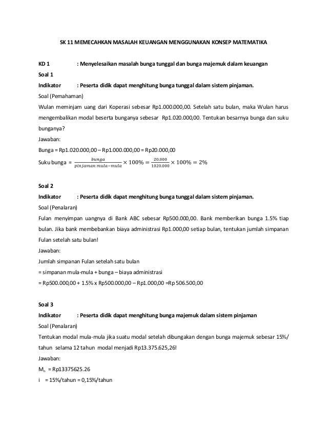 SK 11 MEMECAHKAN MASALAH KEUANGAN MENGGUNAKAN KONSEP MATEMATIKAKD 1 : Menyelesaikan masalah bunga tunggal dan bunga majemu...