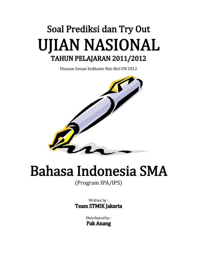 Soal Prediksi dan Try Out UJIAN NASIONAL   TAHUN PELAJARAN 2011/2012     Disusun Sesuai Indikator Kisi-Kisi UN 2012Bahasa ...