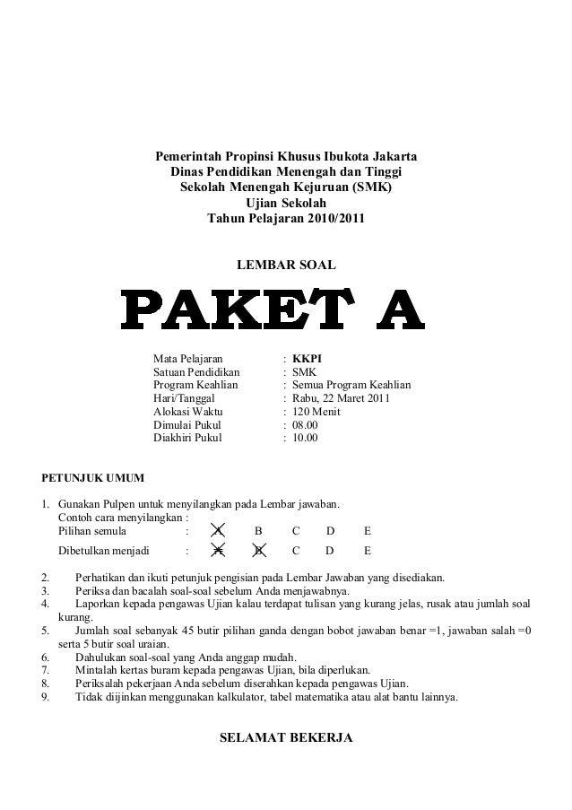 Pemerintah Propinsi Khusus Ibukota JakartaDinas Pendidikan Menengah dan TinggiSekolah Menengah Kejuruan (SMK)Ujian Sekolah...