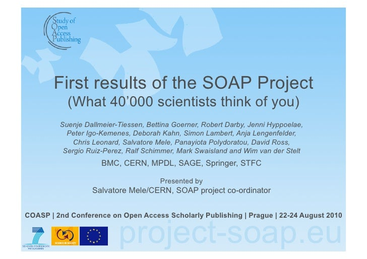 First results of the SOAP Project            (What 40'000 scientists think of you)          Suenje Dallmeier-Tiessen, Bett...