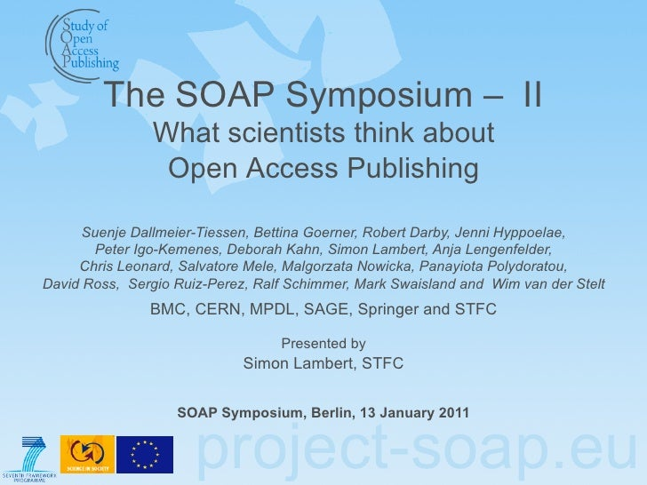 The SOAP Symposium – II                 What scientists think about                  Open Access Publishing        Suenje ...