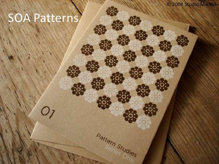 SOA Patterns <br />© 2008 Studio MikMik<br />