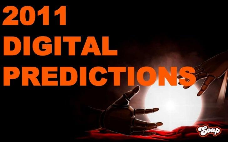 2011 Soap Creative Digital Predictions
