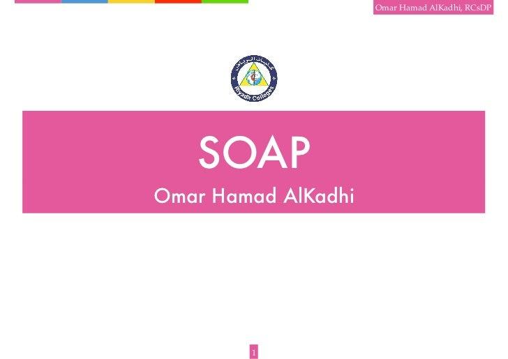 Omar Hamad AlKadhi, RCsDP   SOAPOmar Hamad AlKadhi        1