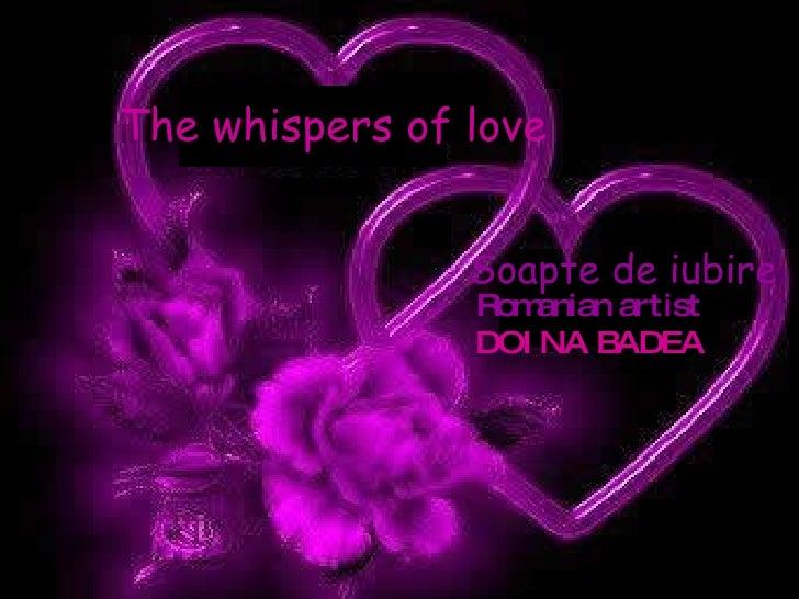 The whispers of love Romanian artist DOINA BADEA Soapte de iubire