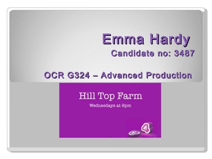 Emma Hardy  Candidate no: 3487 OCR G324 – Advanced Production