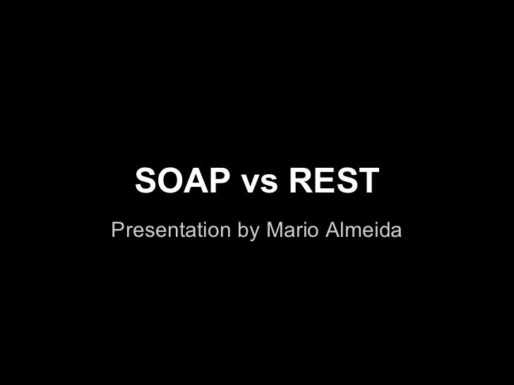SOAP vs RESTPresentation by Mario Almeida