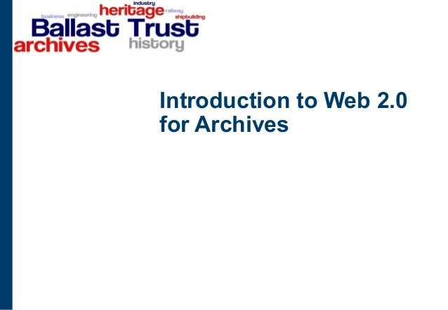Introduction to Web 2.0 for Archives