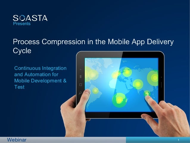 Presents  Continuous Integration  and Automation for  Mobile Development &  TestWebinar                    1