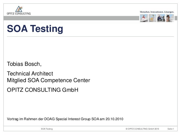 SOA Testing - DOAG Special Interest Group SOA 10-2010 - Tobias Bosch