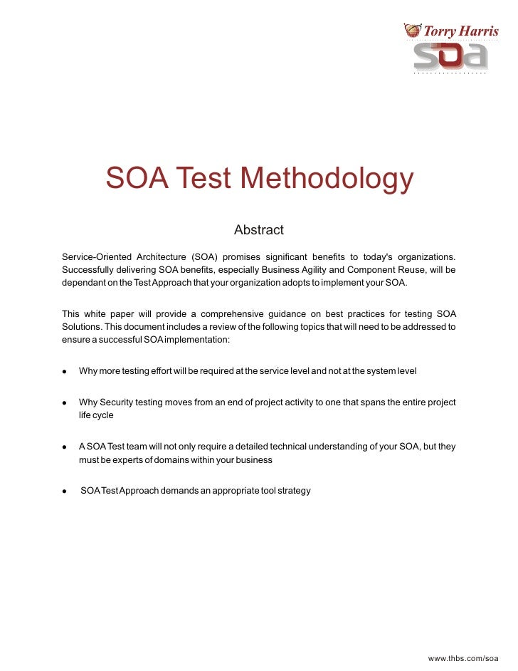 SOA Test Methodology                                             Abstract Service-Oriented Architecture (SOA) promises sig...
