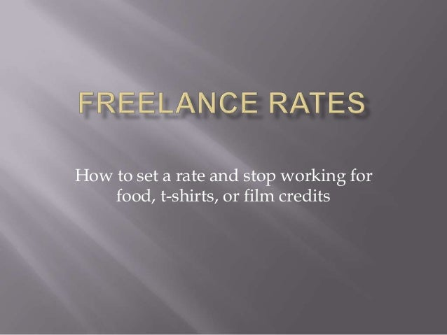 How to set a rate and stop working for food, t-shirts, or film credits