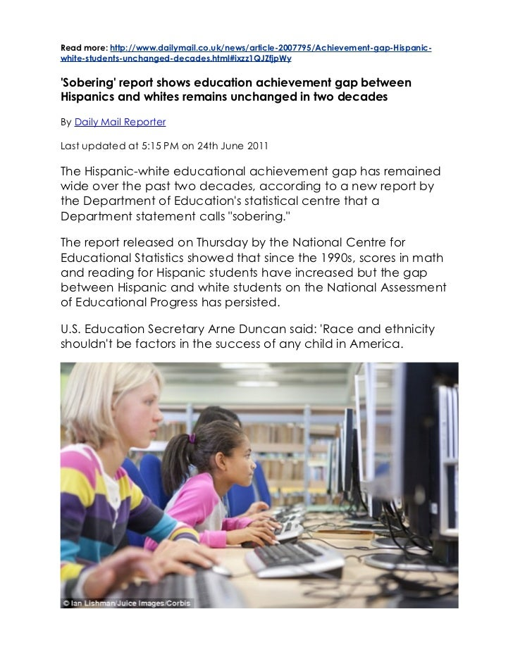 Read more: http://www.dailymail.co.uk/news/article-2007795/Achievement-gap-Hispanic-white-students-unchanged-decades.html#...