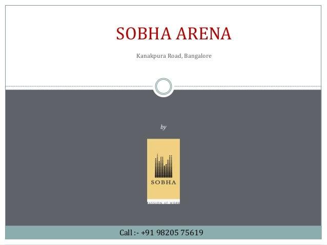 Sobha Arena at Kanakapura Road, Bangalore