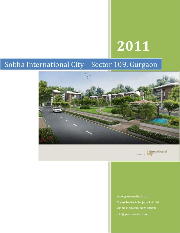 2011Sobha International City – Sector 109, Gurgaon                                 www.greenrealtech.com                  ...