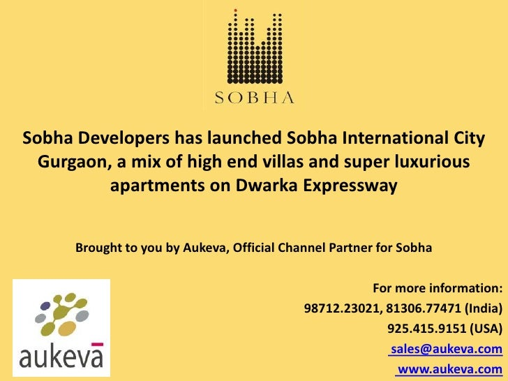 Sobha Developers has launched Sobha International City  Gurgaon, a mix of high end villas and super luxurious          apa...