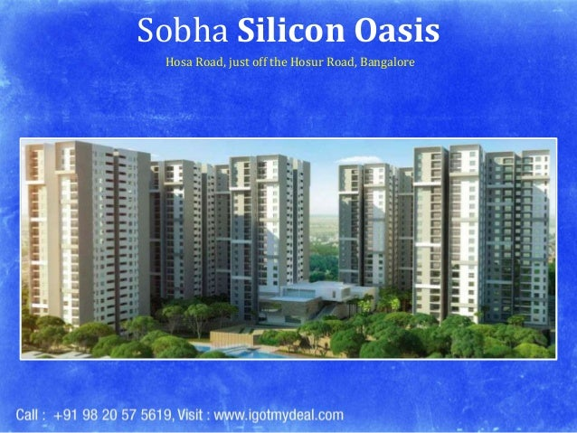 Sobha Silicon Oasis Hosa Road, just off the Hosur Road, Bangalore