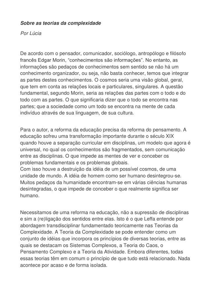 Sobre as teorias da complexidade  Por Lúcia    De acordo com o pensador, comunicador, sociólogo, antropólogo e filósofo fr...