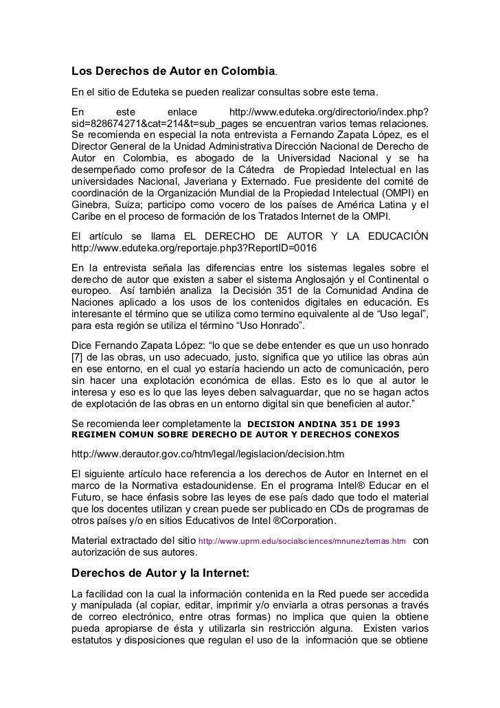 Los Derechos de Autor en Colombia.En el sitio de Eduteka se pueden realizar consultas sobre este tema.En        este      ...