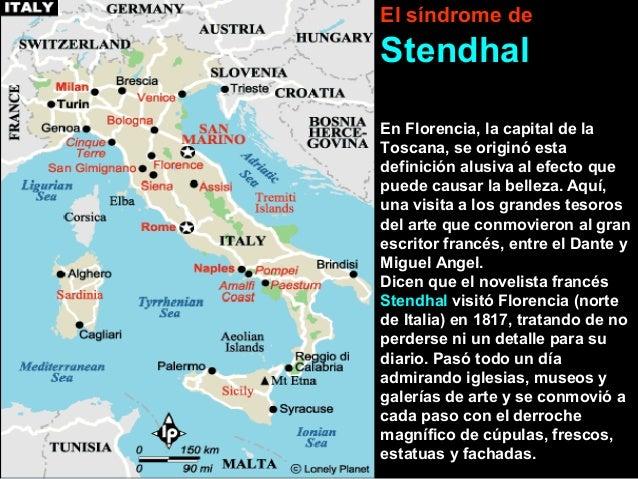 29/01/15 02:47 a.m. 1 El síndrome de Stendhal En Florencia, la capital de la Toscana, se originó esta definición alusiva a...