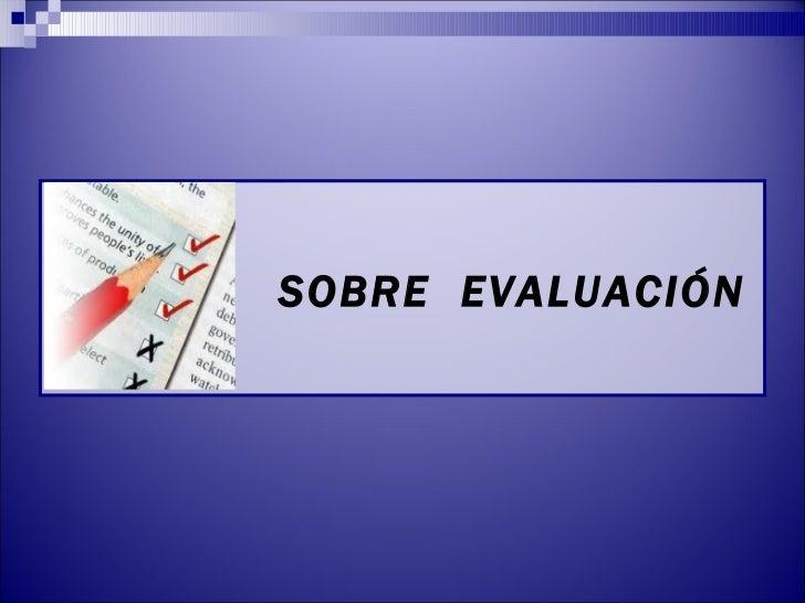 Sobre evaluación