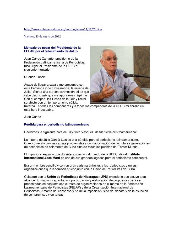 http://www.cubaperiodistas.cu/noticias/enero12/13/02.htmViernes, 13 de enero de 2012Mensaje de pesar del Presidente de laF...