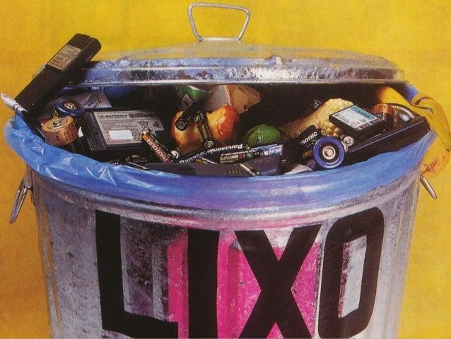 Lixo e qualidade de vida  Nas três últimas décadas, com o aumento do consumo, da produção de embalagens e produtos descart...