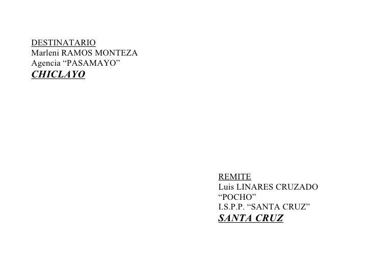 "DESTINATARIOMarleni RAMOS MONTEZAAgencia ""PASAMAYO""CHICLAYO                        REMITE                        Luis LINA..."