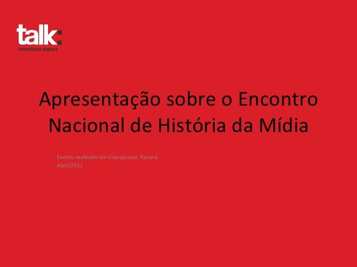 Encontro nacional de História da Mídia 2011 (Paraná)